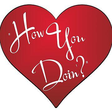 How You Doin'? by miranda1187