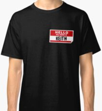 Hello My Name Is Keith Name Tag Classic T-Shirt