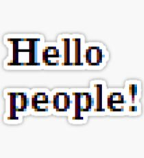 Hello people! #HelloPeople, #Hello, #People Sticker