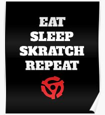 Eat Sleep Skratch Repeat 45 rpm vinyl record adapter witty tshirt Poster