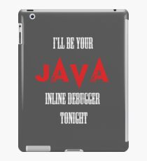 I Java you  iPad Case/Skin