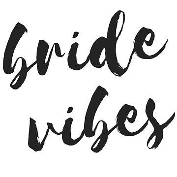 Bride Vibes in Paint – Wedding, Bachelorette, Bridal, Wedding by heykimberlea