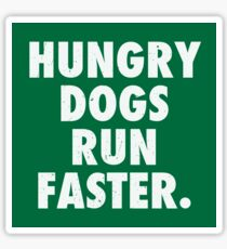 Hungry Dogs Run Faster 2 Sticker
