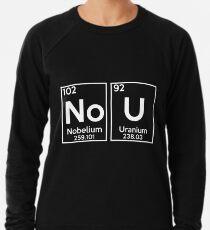 d5dadab0 No U Shirt - Ur mom Gay meme, Nobelium Uranium Shirt Lightweight Sweatshirt
