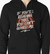 If You re Reading This You Can t Guard Me Basketball Tshirt Zipped Hoodie 5772ff89c
