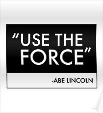 Use The Force Abe Lincoln Fake Quote Poster