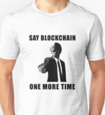 Say Blockchain One More Time - Cryptocurrency Shirts - Crypto Shirts  -Ethereum Shirts/Hoodie - Bitcoin Shirt / Hoodie Crypto Shirt - For a Crypto Trader or Crypto Bro - Cryptocurrency Tee   Slim Fit T-Shirt