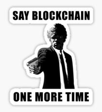 Pegatina Say Blockchain One More Time - Cryptocurrency Shirts - Crypto Shirts  -Ethereum Shirts/Hoodie - Bitcoin Shirt / Hoodie Crypto Shirt - For a Crypto Trader or Crypto Bro - Cryptocurrency Tee