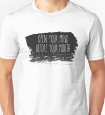 Open your mind before your mouth T-Shirt