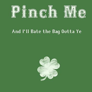 Pinch Me St. Patrick's Day by Hazlo