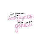 i think i know more about American girl dolls than you do, genius! by elwwood
