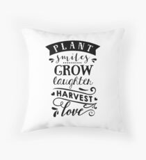 Plant Smiles, Grow Laughter, Harvest Love Throw Pillow