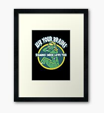 Use Your Brains Framed Print