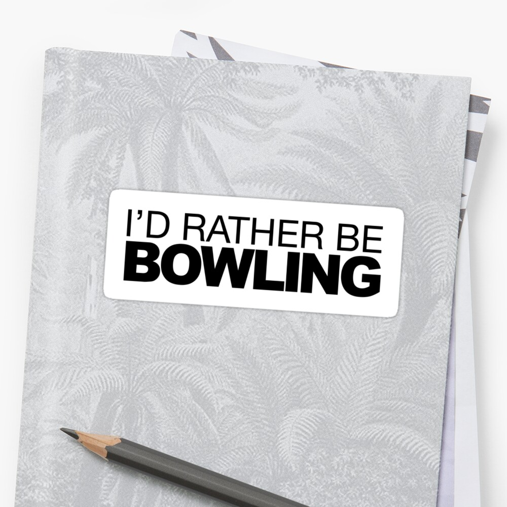 Id rather be Bowling by LudlumDesign