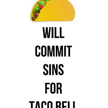 Cometerá pecados por Taco Bell de MayaTauber