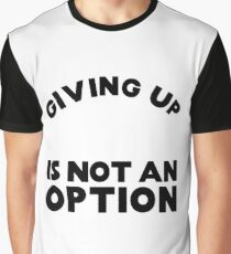 Never Give Up Graphic T-Shirt