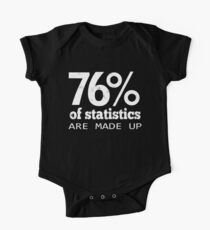 76% Statistics Are Made Up One Piece - Short Sleeve