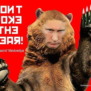 Don't Poke the Bear (Putin) by EyeMagined