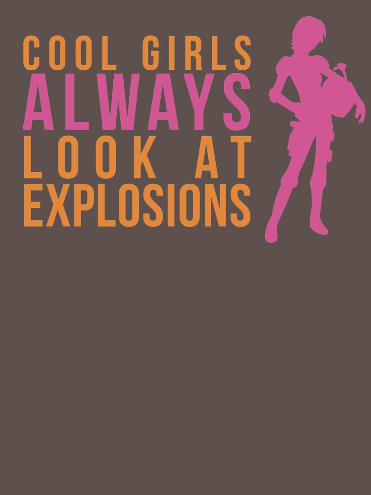 Cool Girls Always Look at Explosions by houseorgana