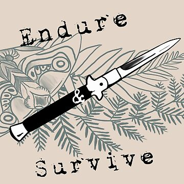 Endure and Survive by retr0babe