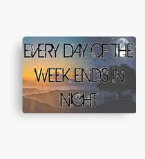 Every day of the week... Canvas Print