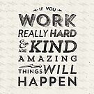 Work Hard and Be Kind by Shawna Armstrong