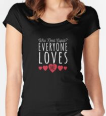 Who need Cupid? Everyone loves me-  Cool, Joke, Funny, Cute, Valentine, Heart, Cupid, Love Women's Fitted Scoop T-Shirt