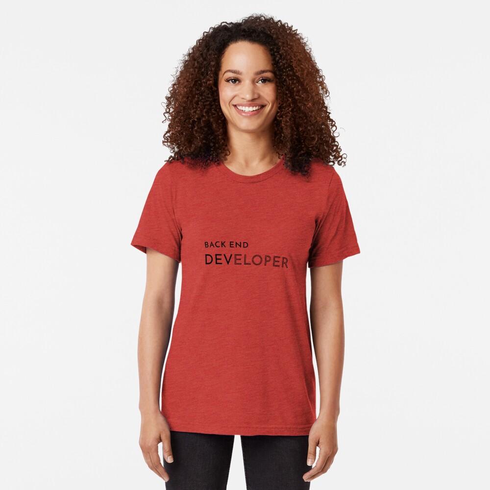 Back End Developer (Inverted) Tri-blend T-Shirt
