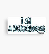 I AM A MOTHERFUCKER Metal Print