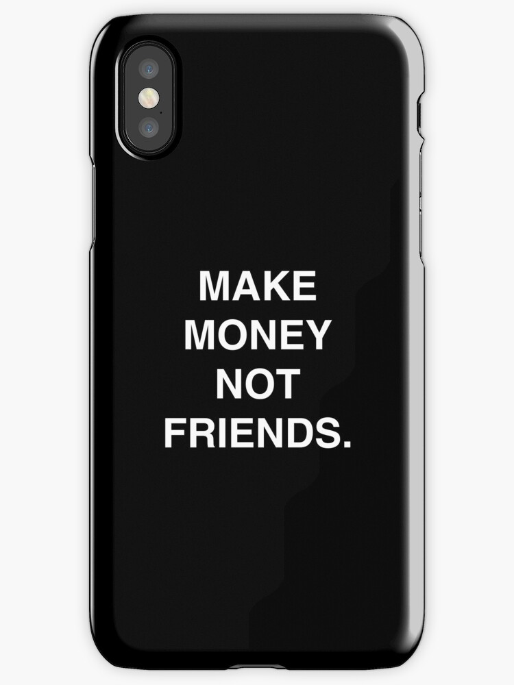 Make money not friends Iphone case Tee and more  by zyresas