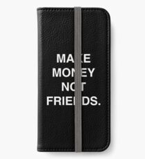 Make money not friends Iphone case Tee and more  iPhone Wallet/Case/Skin