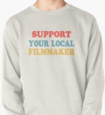 support your local filmmaker! Pullover