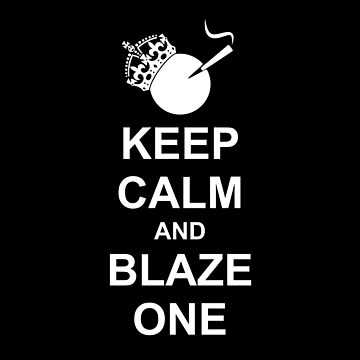 Keep Calm Blaze One White Silhouette Rolled Joint by sumwoman
