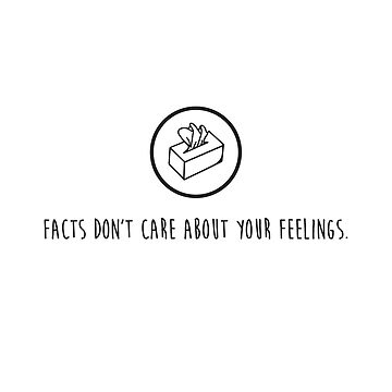 Facts don't care about your feelings Liberal Tears Kleenex Tissue box black #MAGA by iresist