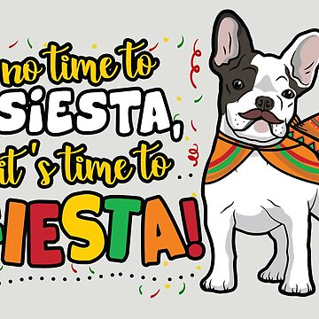 It's time to Fiesta Cinco De Mayo by nameonshirt