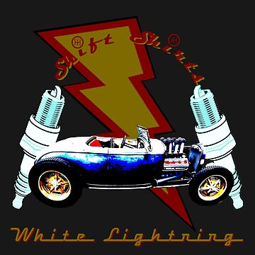 Shift Shirts White Lightning Hot Rod  by ShiftShirts
