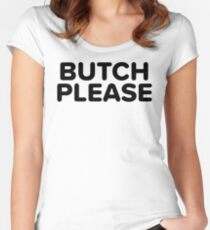 butch please Women's Fitted Scoop T-Shirt
