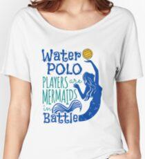 Camiseta ancha para mujer Los jugadores de waterpolo son sirenas en batalla