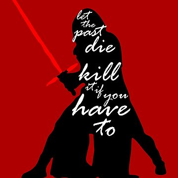 Kylo Ren - Kill the Past by mrfictional