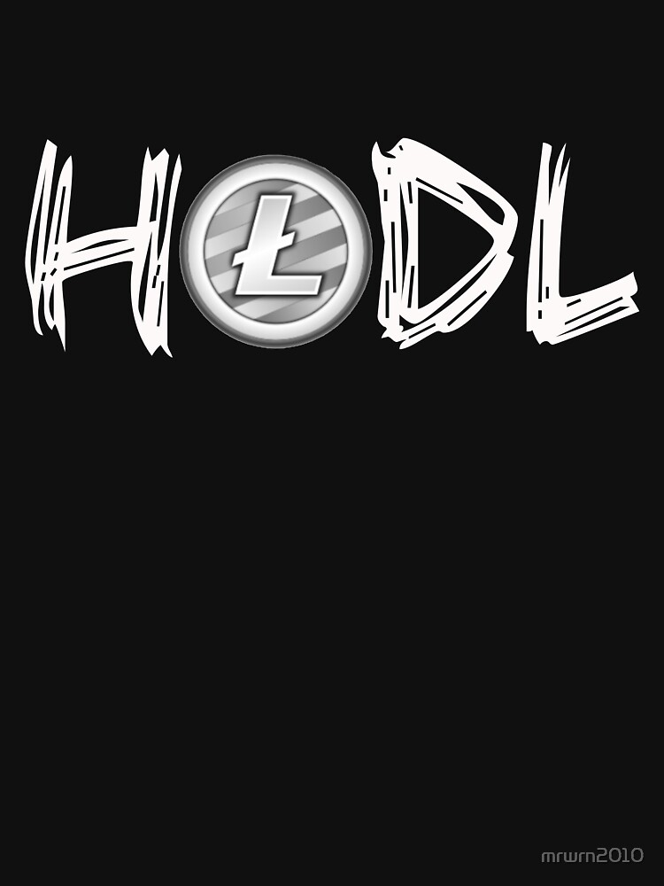 HODL Litecoin LTC BTC ETH Crypto by mrwrn2010