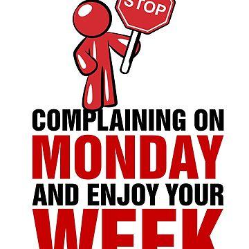 Tshirt STOP complaining monday enjoy week by manatti