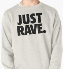 Just Rave. #1 Sweatshirt