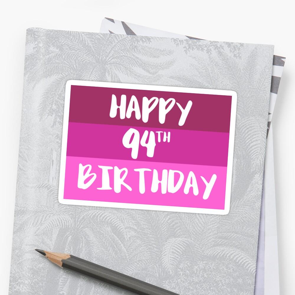 Happy 94th Birthday Sticker By FTML