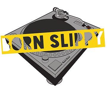 Born slippy by DedEye