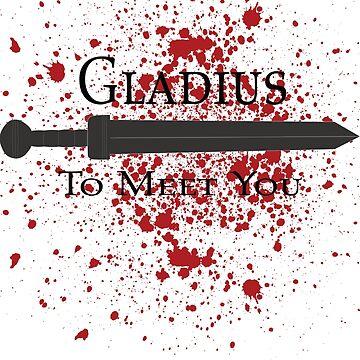 Gladius to meet you by DedEye