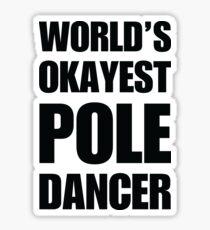 Funny World's Okayest Pole Dancer Coffee Mugs Sticker