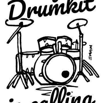 Drummer/Drumkit 'My Drumkit is calling me' by sketchNkustom