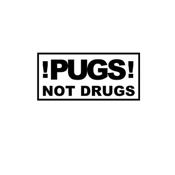 PUGS! not drugs by BraDalli