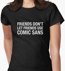Friends Don't Let Friends Use Comic Sans Women's Fitted T-Shirt