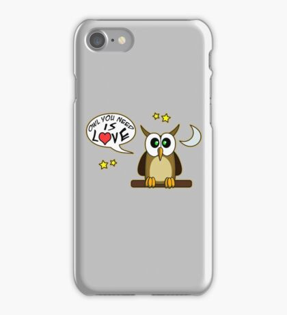 Owl you need is love! iPhone Case/Skin